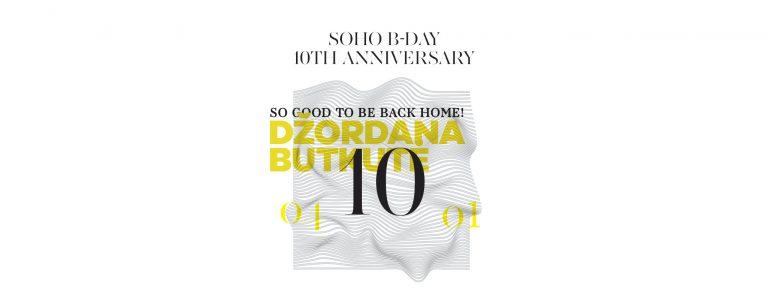 SOHO B-Day 10th Anniversary | SOHO LIVE – Džordana Butkutė